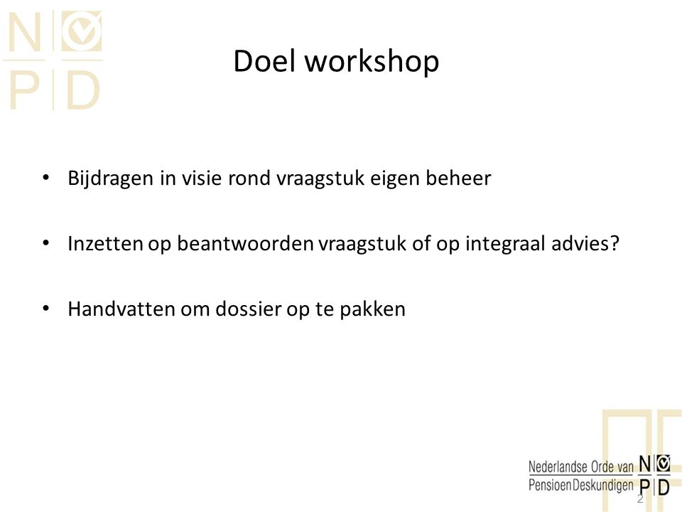 Doel workshop Bijdragen in visie rond vraagstuk eigen beheer