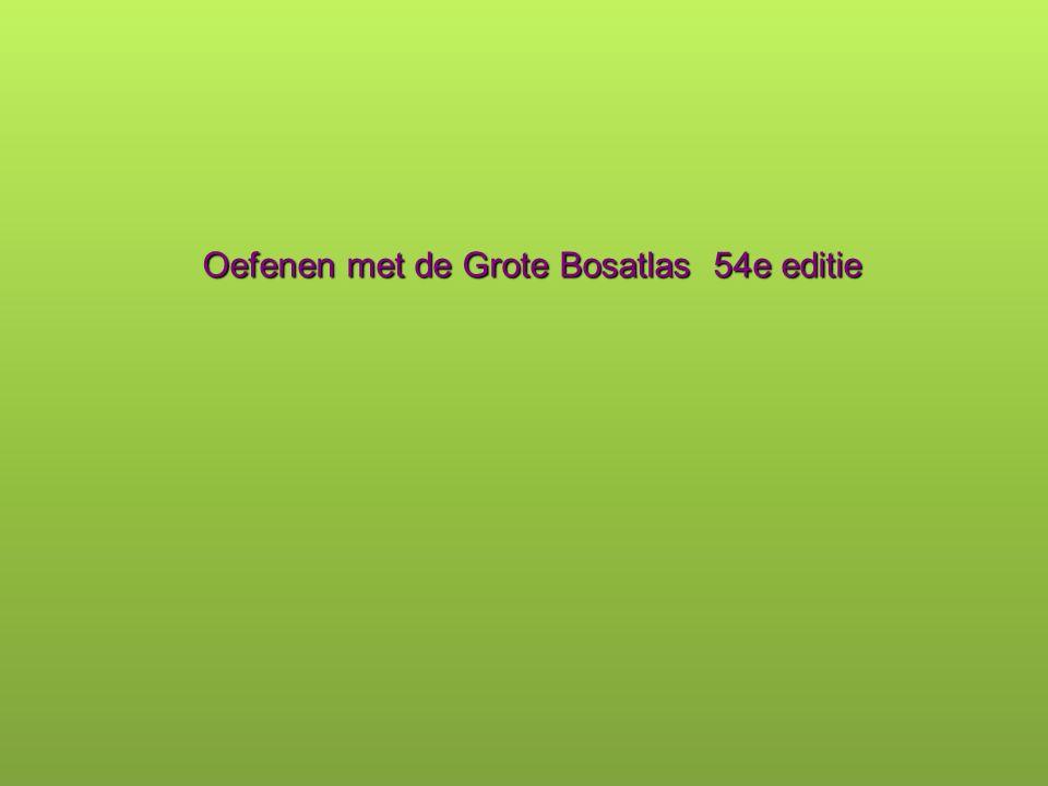Oefenen met de Grote Bosatlas 54e editie