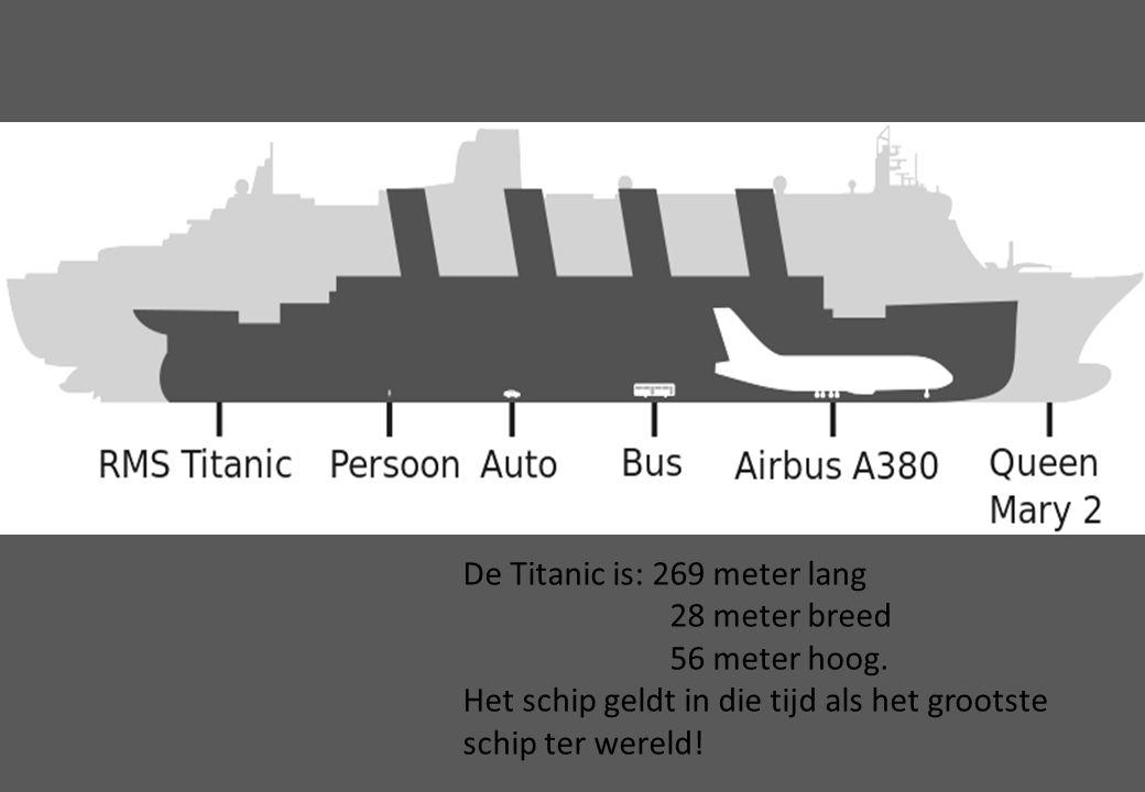 De Titanic is: 269 meter lang