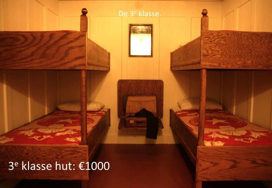 De 3e klasse. 3e klasse hut: €1000