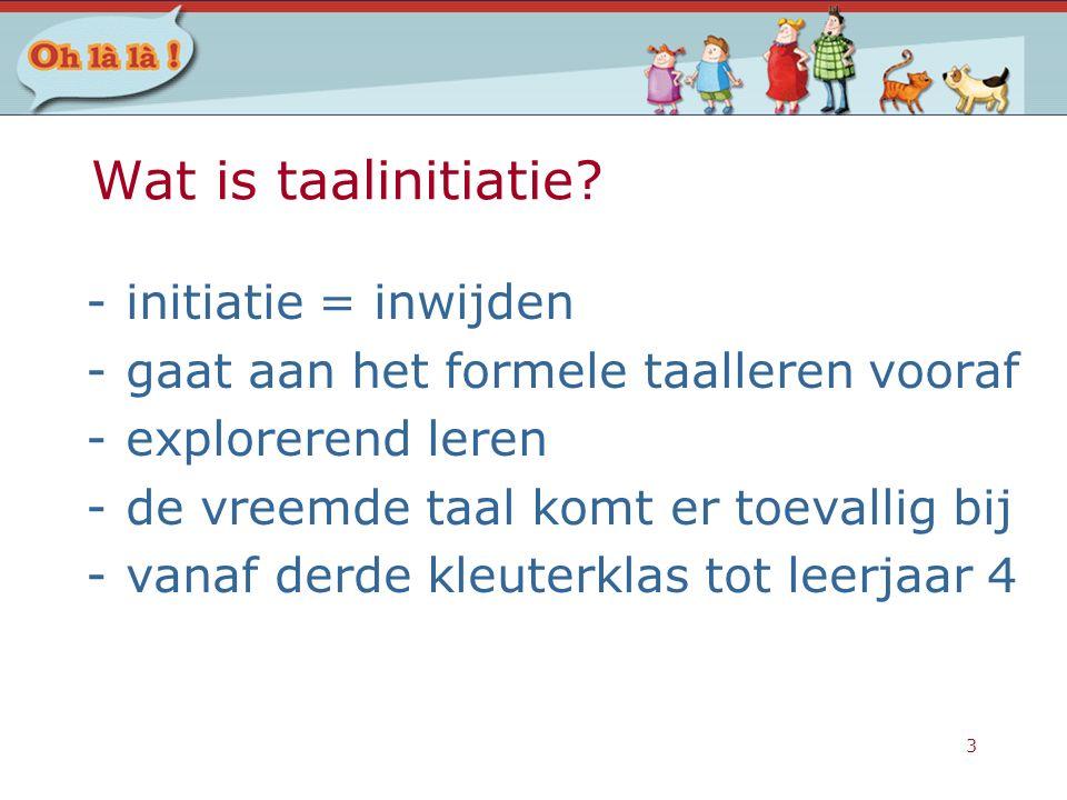 Wat is taalinitiatie initiatie = inwijden