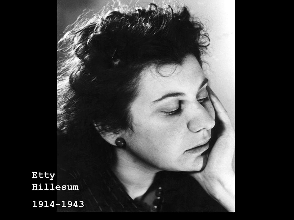 1 Etty Hillesum Etty Hillesum 1914-1943
