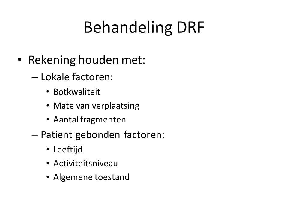 Behandeling DRF Rekening houden met: Lokale factoren: