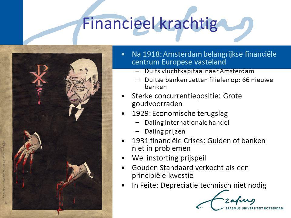 Financieel krachtig Na 1918: Amsterdam belangrijkse financiële centrum Europese vasteland. Duits vluchtkapitaal naar Amsterdam.