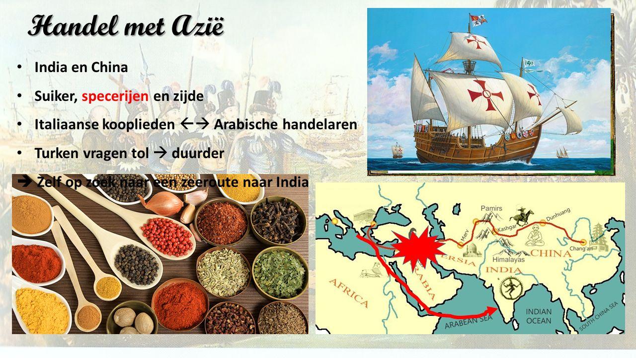 Handel met Azië India en China Suiker, specerijen en zijde