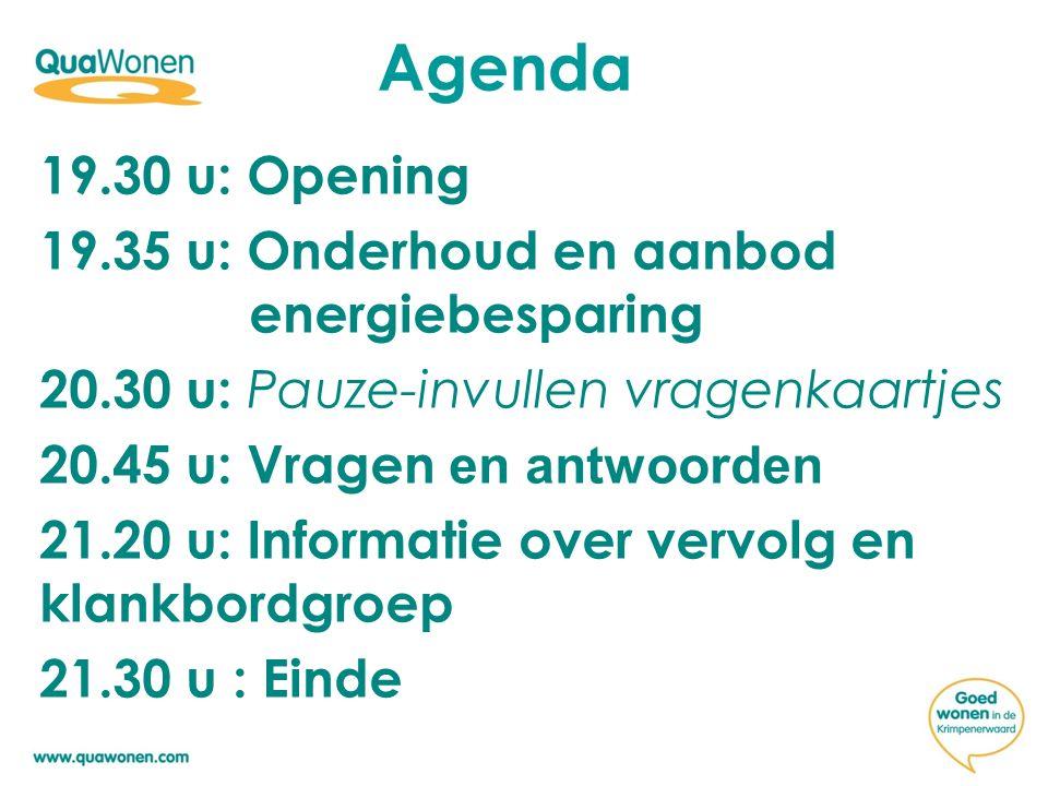 Agenda 19.30 u: Opening 19.35 u: Onderhoud en aanbod energiebesparing