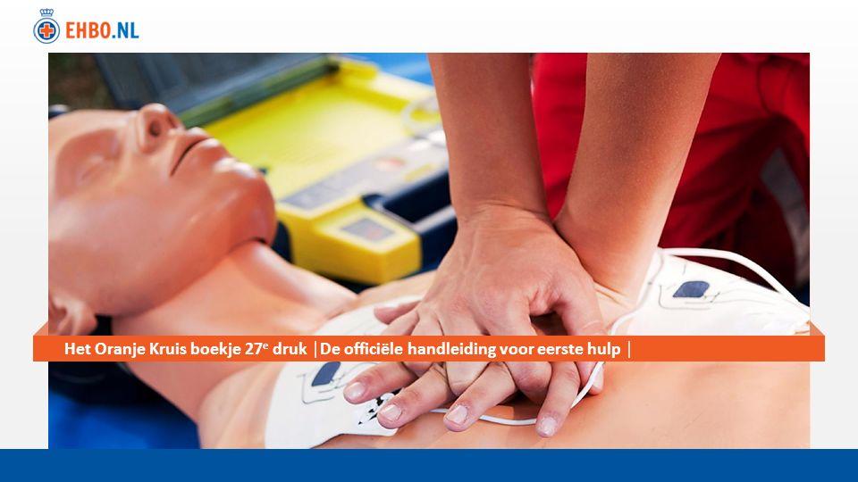 Het Oranje Kruis boekje 27e druk │De officiële handleiding voor eerste hulp │
