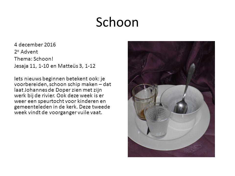 Schoon 4 december 2016 2e Advent Thema: Schoon!