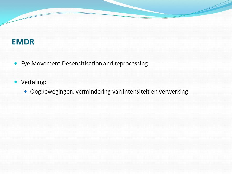 EMDR Eye Movement Desensitisation and reprocessing Vertaling: