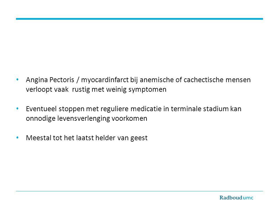 Angina Pectoris / myocardinfarct bij anemische of cachectische mensen verloopt vaak rustig met weinig symptomen