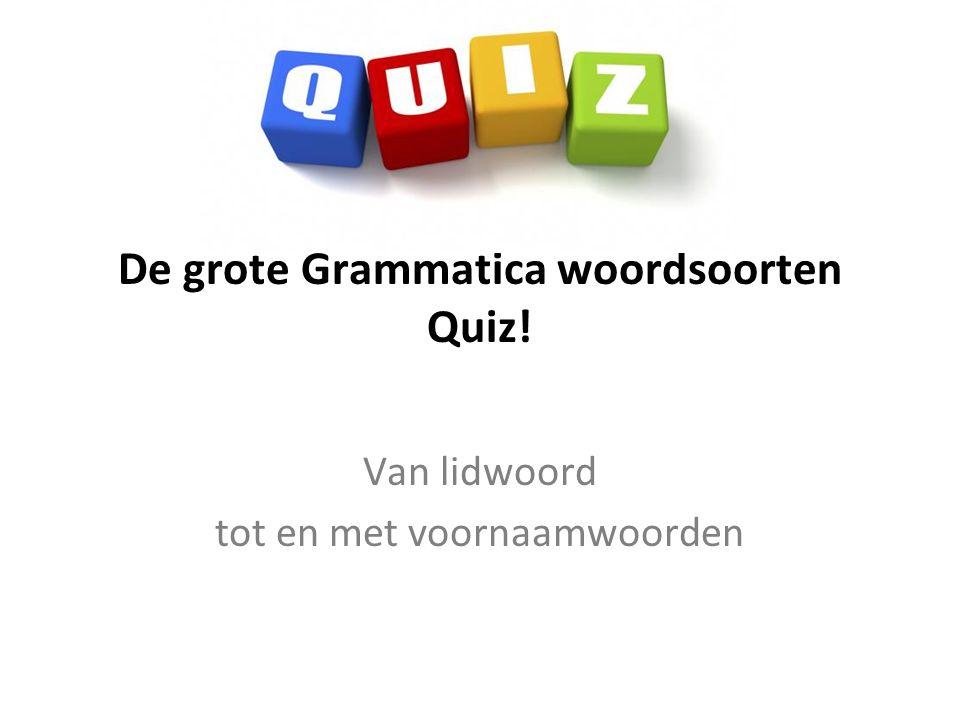 De grote Grammatica woordsoorten Quiz!