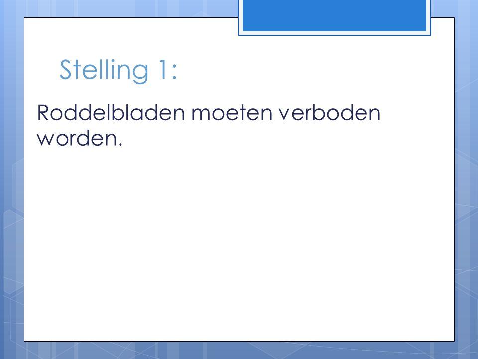 Stelling 1: Roddelbladen moeten verboden worden.