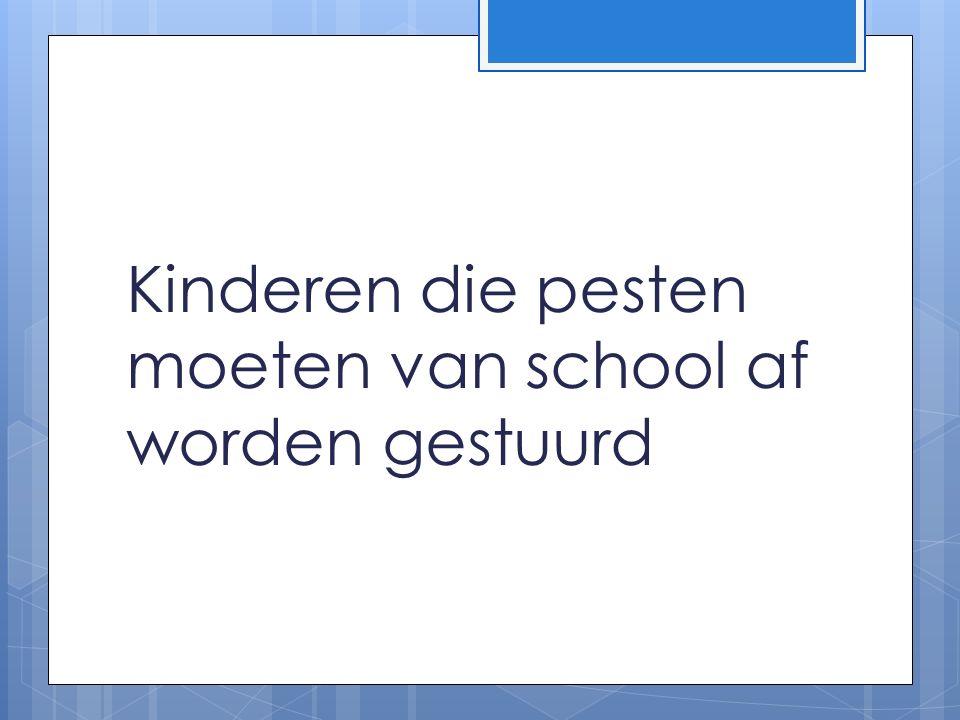 Kinderen die pesten moeten van school af worden gestuurd