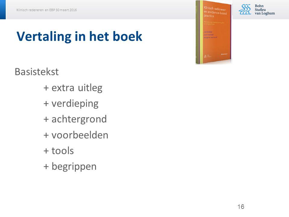 Vertaling in het boek Basistekst + extra uitleg + verdieping + achtergrond + voorbeelden + tools + begrippen