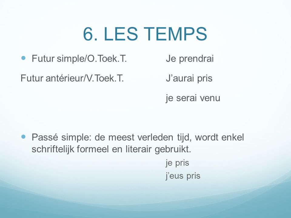 6. LES TEMPS Futur simple/O.Toek.T. Je prendrai