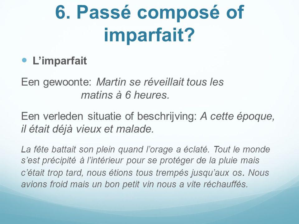 6. Passé composé of imparfait