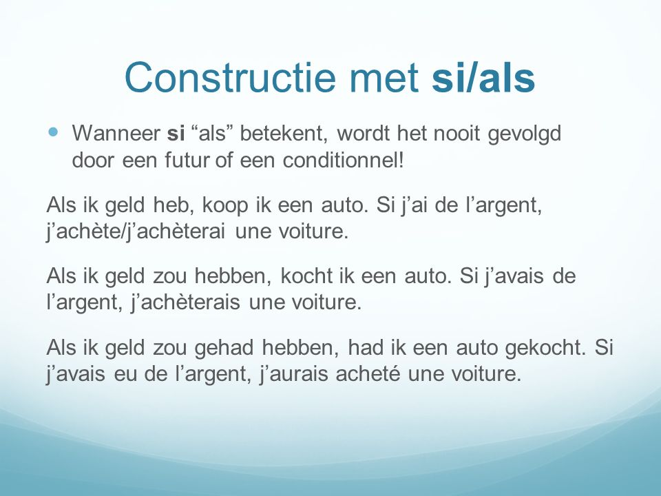 Constructie met si/als
