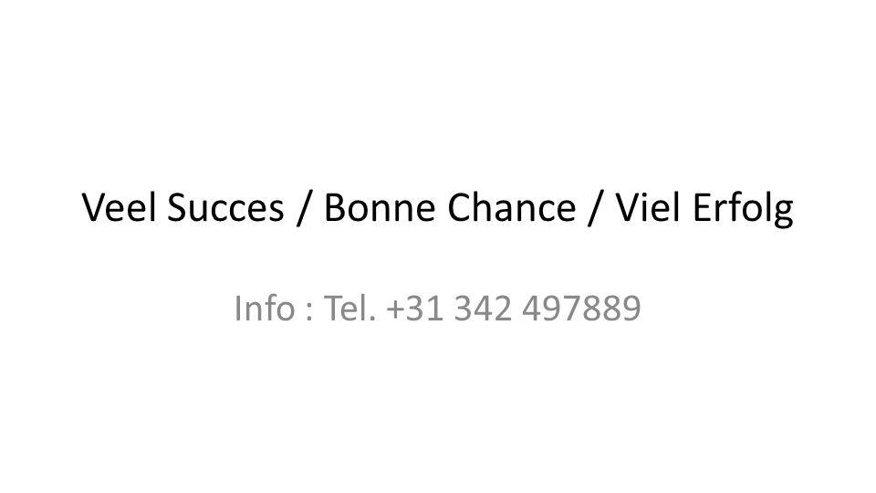 Veel Succes / Bonne Chance / Viel Erfolg