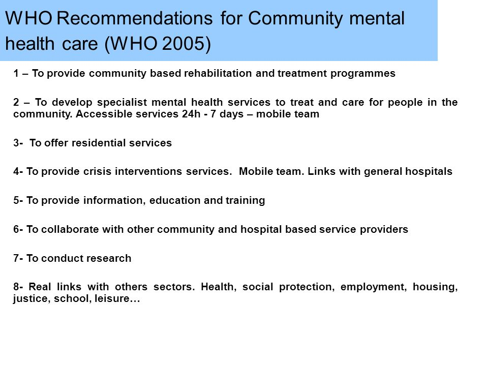 WHO Recommendations for Community mental health care (WHO 2005)