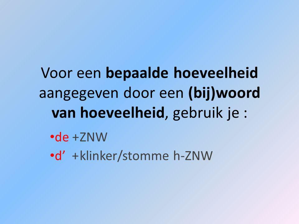 de + ZNW d' + klinker/stomme h-ZNW