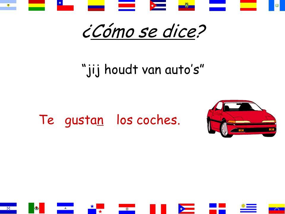¿Cómo se dice jij houdt van auto's Te gustan los coches.