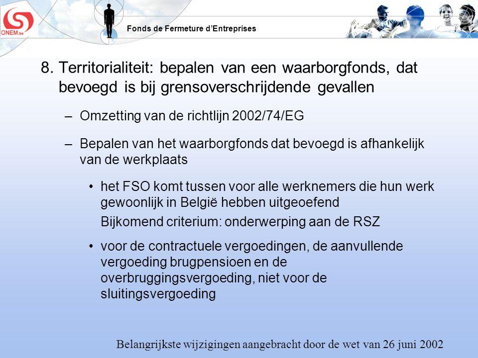 8. Territorialiteit: bepalen van een waarborgfonds, dat bevoegd is bij grensoverschrijdende gevallen