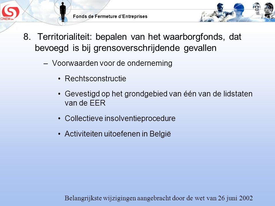 8. Territorialiteit: bepalen van het waarborgfonds, dat bevoegd is bij grensoverschrijdende gevallen