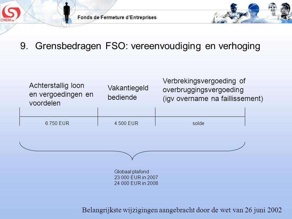 9. Grensbedragen FSO: vereenvoudiging en verhoging