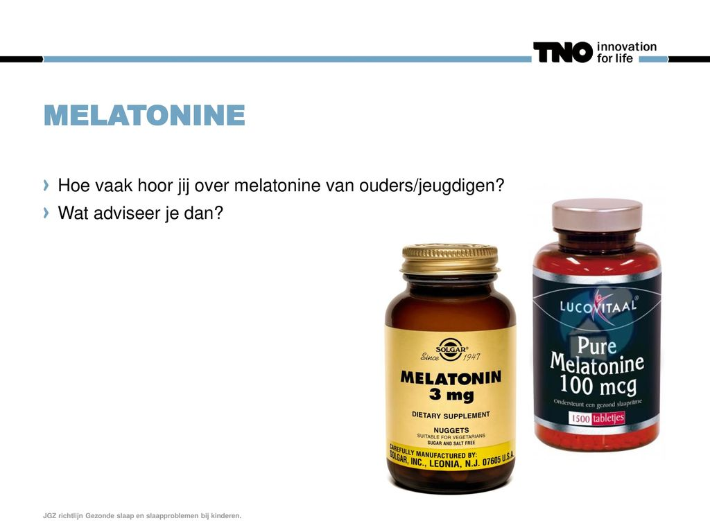 Melatonine Hoe vaak hoor jij over melatonine van ouders/jeugdigen