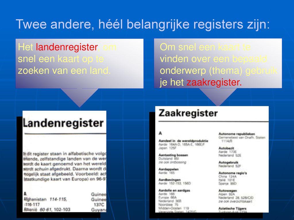 Twee andere, héél belangrijke registers zijn: