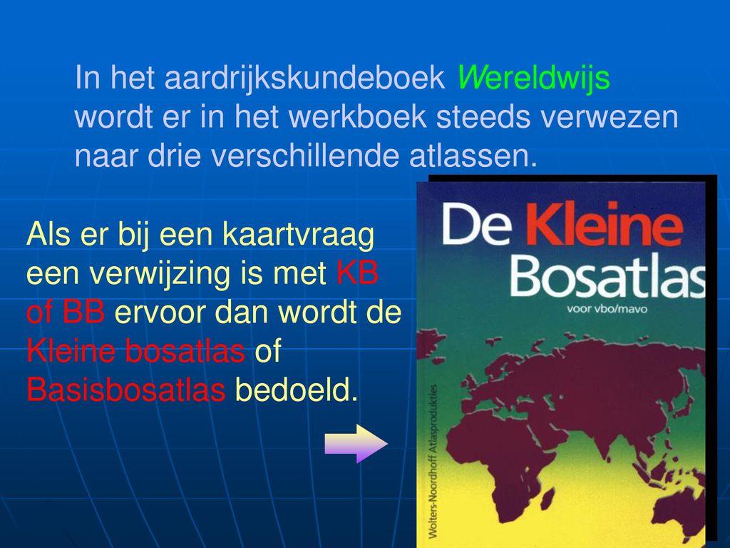 In het aardrijkskundeboek Wereldwijs wordt er in het werkboek steeds verwezen naar drie verschillende atlassen.