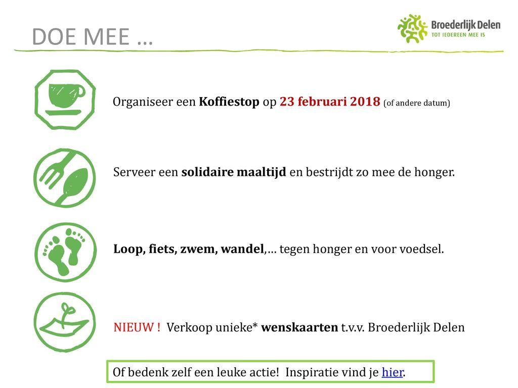 DOE MEE … Organiseer een Koffiestop op 23 februari 2018 (of andere datum) Serveer een solidaire maaltijd en bestrijdt zo mee de honger.