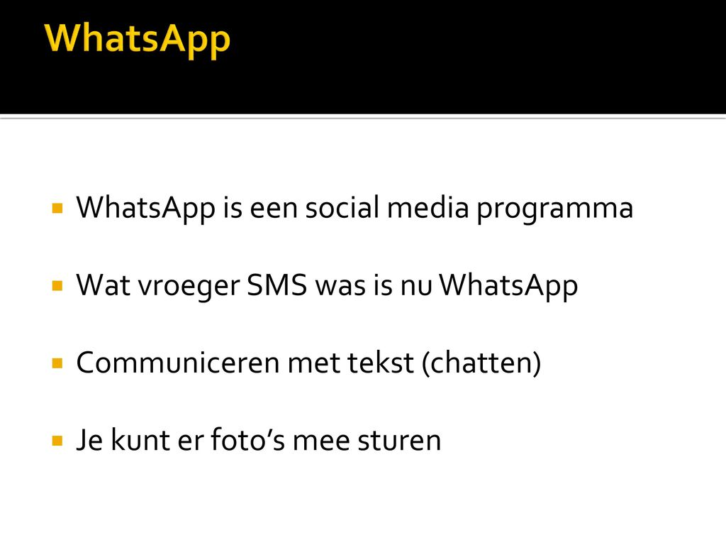 WhatsApp WhatsApp is een social media programma