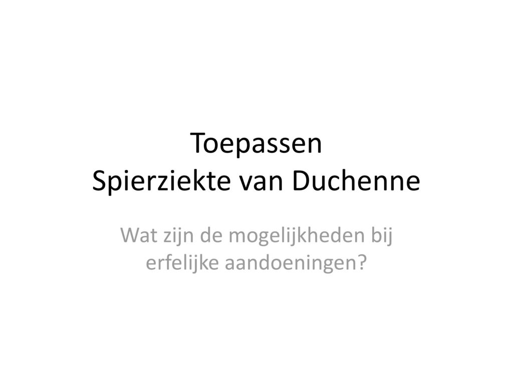 Toepassen Spierziekte van Duchenne