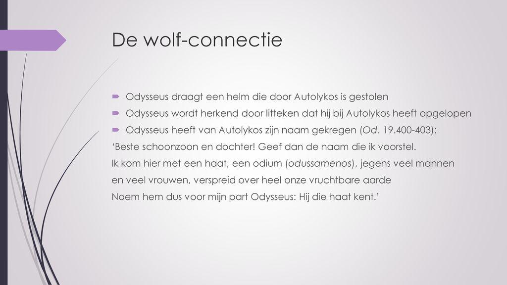 De wolf-connectie Odysseus draagt een helm die door Autolykos is gestolen.