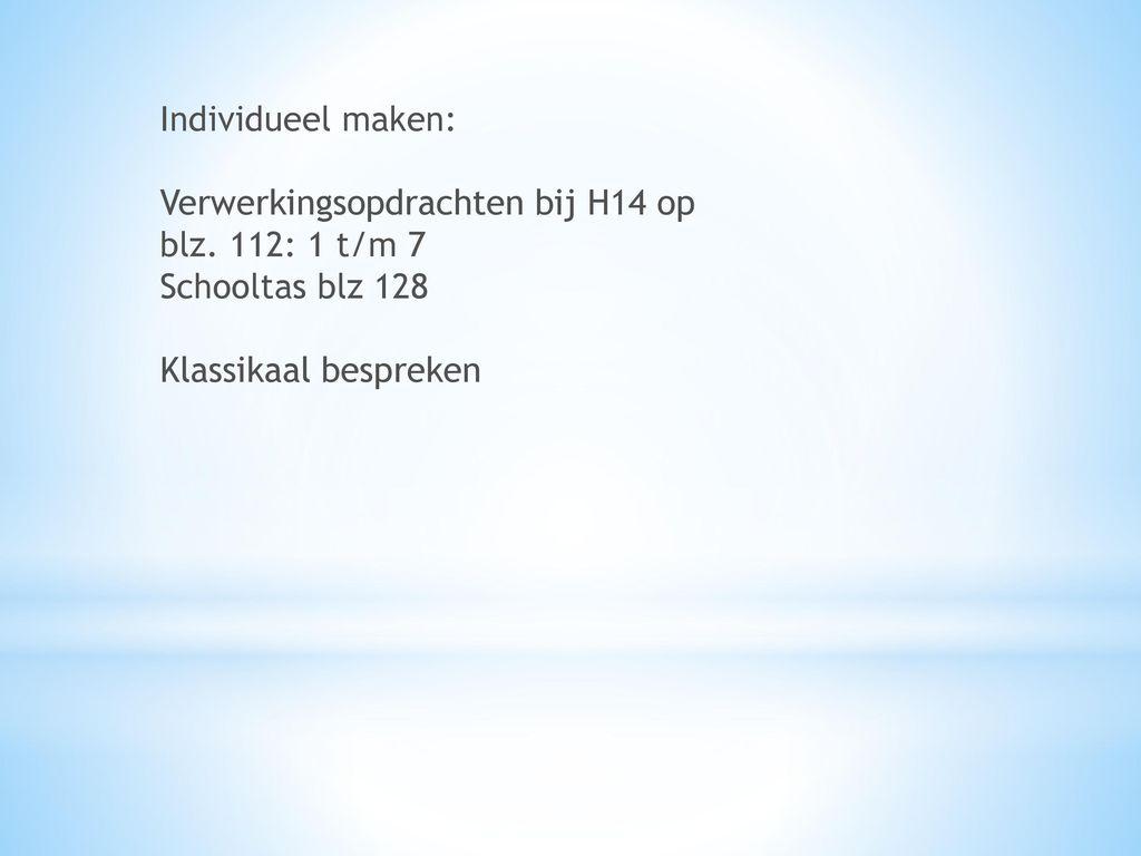 Individueel maken: Verwerkingsopdrachten bij H14 op blz