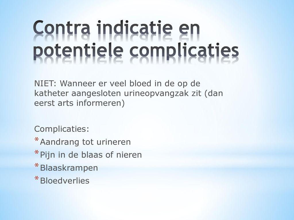 Contra indicatie en potentiele complicaties