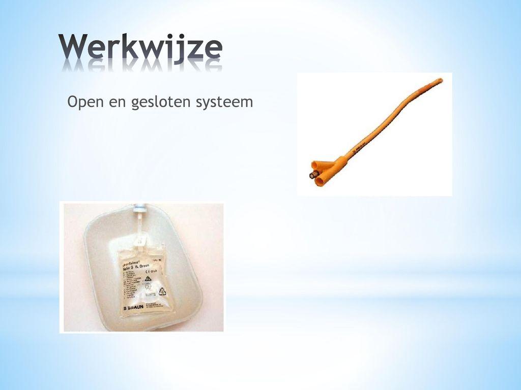 Werkwijze Open en gesloten systeem