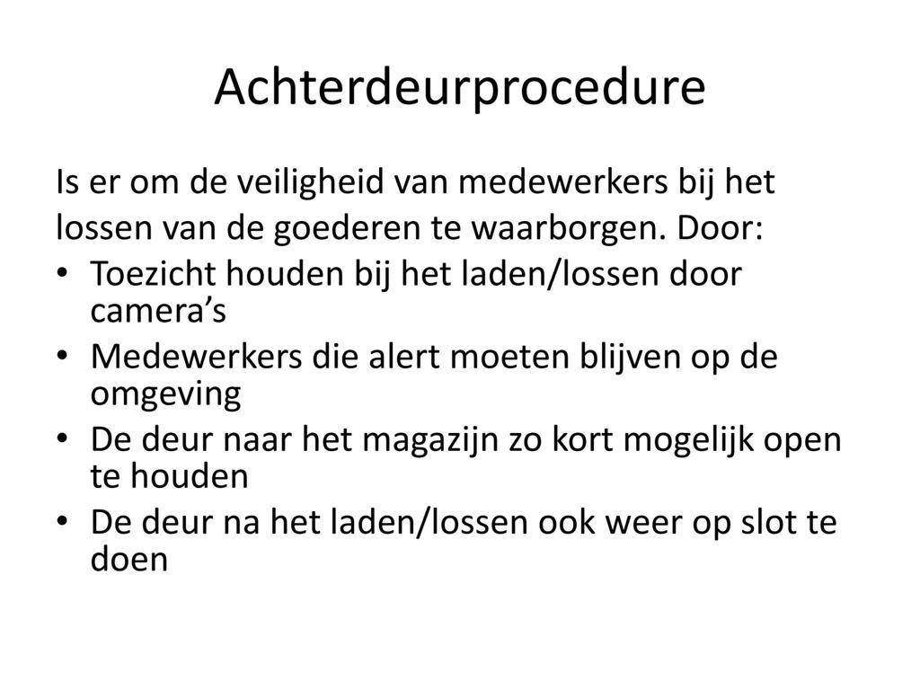 Achterdeurprocedure Is er om de veiligheid van medewerkers bij het