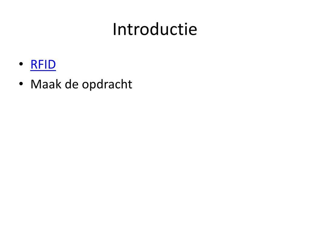 Introductie RFID Maak de opdracht