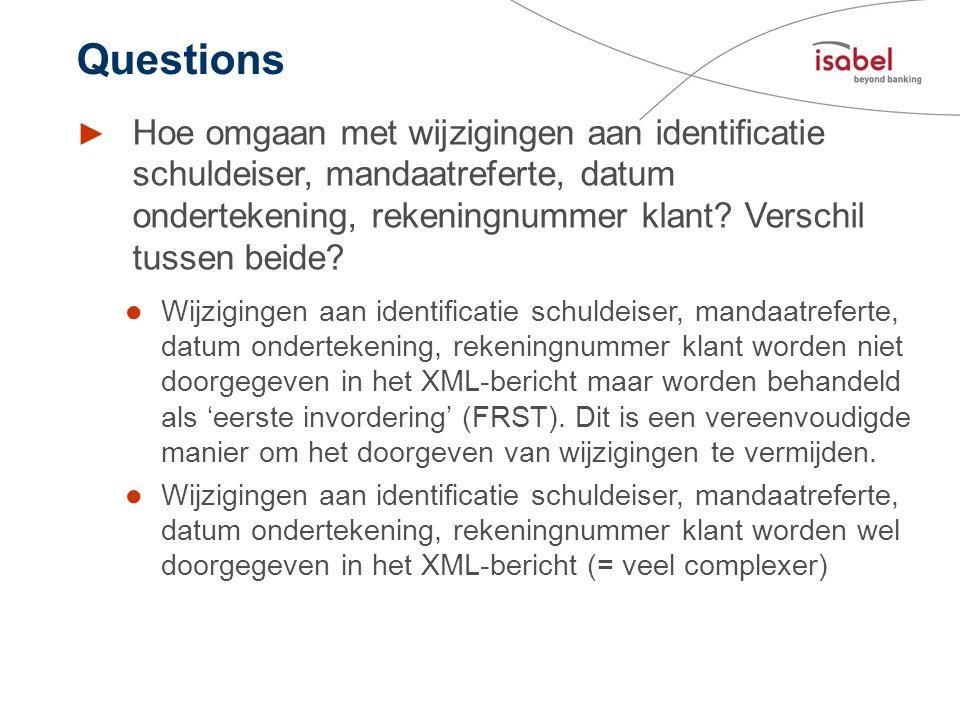 Questions Hoe omgaan met wijzigingen aan identificatie schuldeiser, mandaatreferte, datum ondertekening, rekeningnummer klant Verschil tussen beide