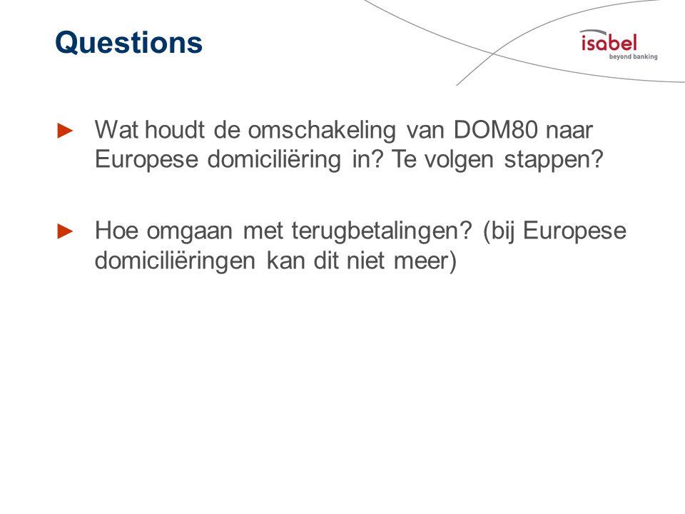 Questions Wat houdt de omschakeling van DOM80 naar Europese domiciliëring in Te volgen stappen