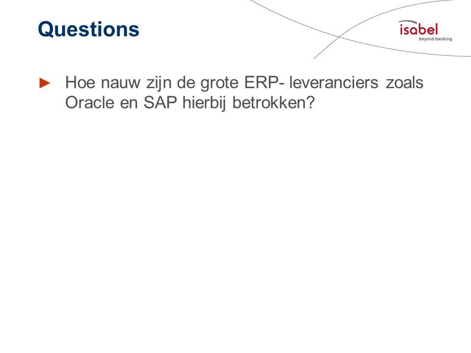 Questions Hoe nauw zijn de grote ERP- leveranciers zoals Oracle en SAP hierbij betrokken