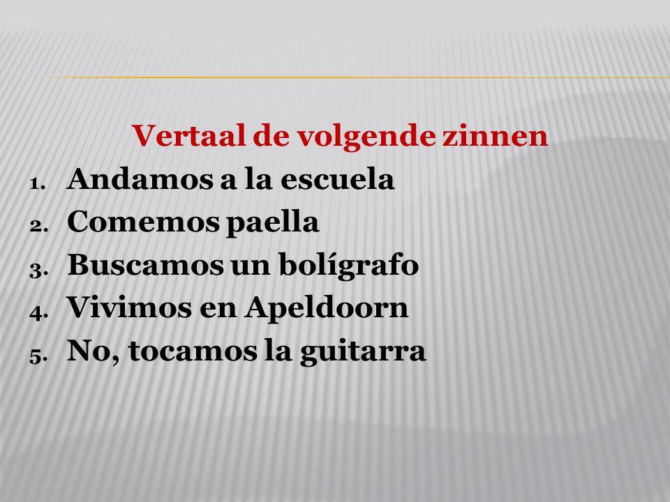 Vertaal de volgende zinnen
