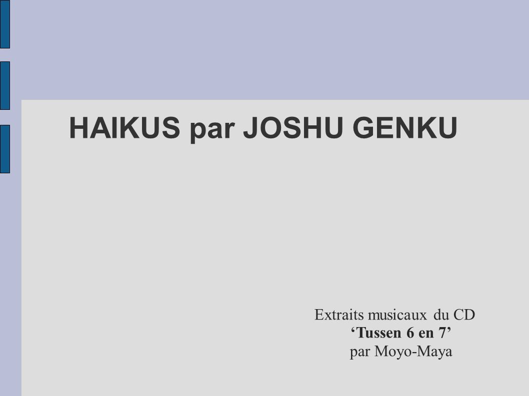HAIKUS par JOSHU GENKU Extraits musicaux du CD 'Tussen 6 en 7'