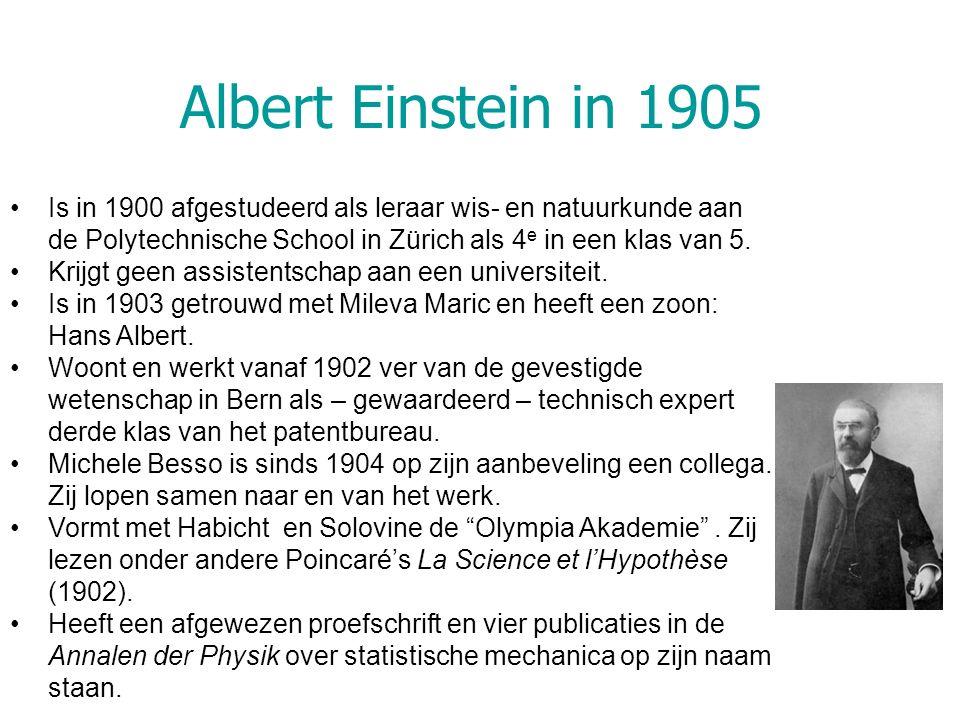 Albert Einstein in 1905 Is in 1900 afgestudeerd als leraar wis- en natuurkunde aan de Polytechnische School in Zürich als 4e in een klas van 5.