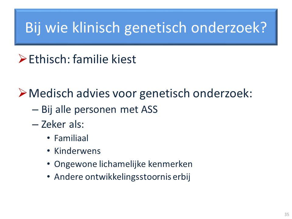 Bij wie klinisch genetisch onderzoek