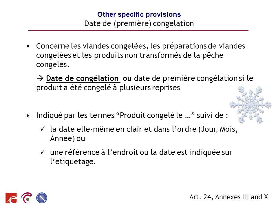 Other specific provisions Date de (première) congélation