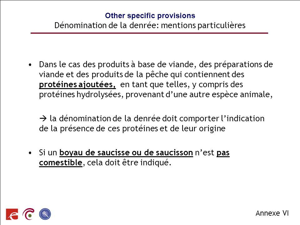 Other specific provisions Dénomination de la denrée: mentions particulières