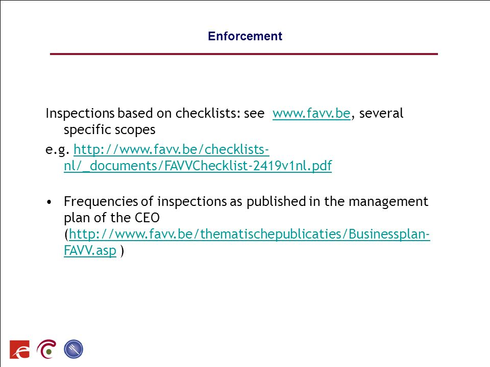 Enforcement 91. Inspections based on checklists: see www.favv.be, several specific scopes.